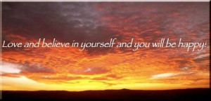 love and believe in yourself